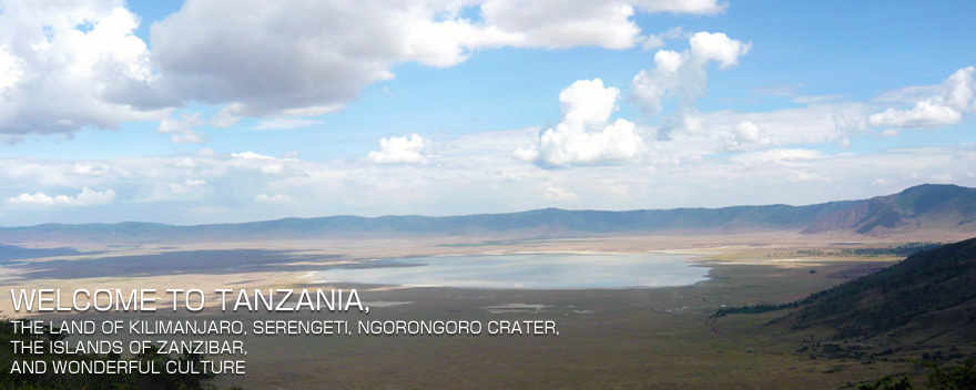 WELCOME TO TANZANIA,THE LAND OF KILIMANJARO, SERENGETI, NGORONGORO CRATER AND WONDERFUL CULTURE